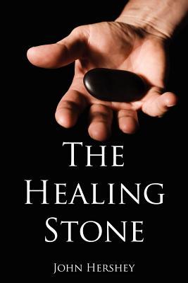 The Healing Stone - Hershey, John