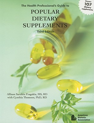 The Health Professional's Guide to Popular Dietary Supplements - Fragakis, Allison Sarubin, and Thomson, Cynthia