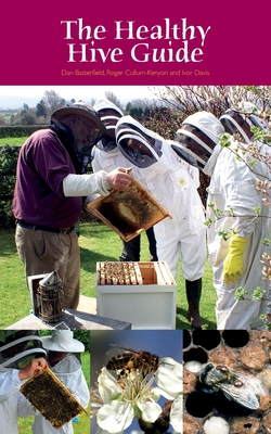 The Healthy Hive Guide - Basterfield, Dan, and Cullum-Kenyon, Roger, and Davis, Ivor