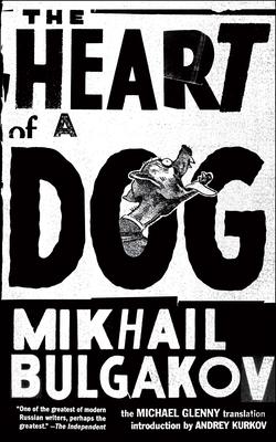 The Heart of a Dog - Bulgakov, Mikhail, and Glenny, Michael (Translated by)