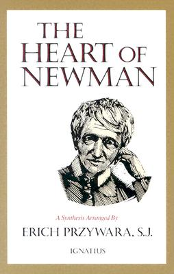 The Heart of Newman - Przywara, Erich, and Newman, John Henry