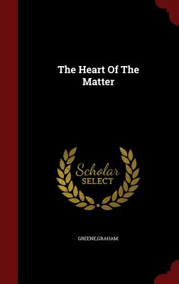 The Heart of the Matter - Greene, Graham