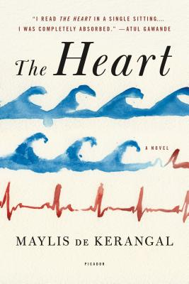 The Heart - De Kerangal, Maylis, and Taylor, Sam (Translated by)