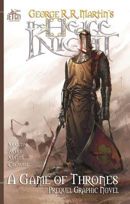 The Hedge Knight: A Game of Thrones Prequel Graphic Novel - Martin, George R R, and Avery, Ben (Adapted by), and Crowell, Mike