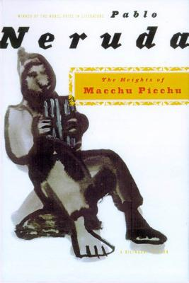 The Heights of Macchu Picchu: A Bilingual Edition - Neruda, Pablo, and Tarn, Nathaniel (Translated by)