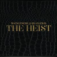 The Heist - Macklemore & Ryan Lewis