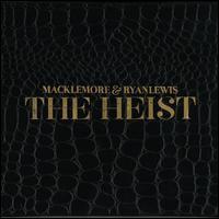 The Heist - Macklemore & Ryan Lewis