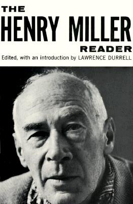 The Henry Miller Reader - Miller, Henry, and Durrell, Lawrence (Editor)