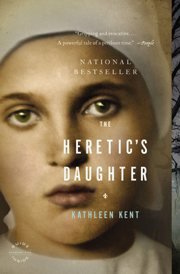 The Heretic's Daughter - Kent, Kathleen