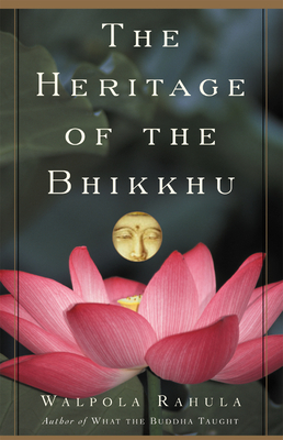The Heritage of the Bhikkhu: The Buddhist Tradition of Service - Rahula, Walpola, and Perry, Edmund F (Foreword by), and Wijayasurendra, K P G (Translated by)