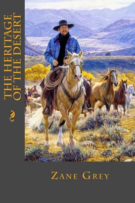 The Heritage of the Desert - Grey, Zane, and Montoto, Maxim (Editor)