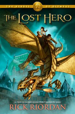 The Heroes of Olympus, Book One: The Lost Hero - Riordan, Rick