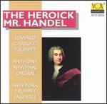 The Heroick Mr. Handel