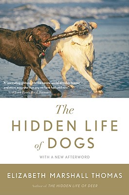 The Hidden Life of Dogs - Thomas, Elizabeth Marshall, and Williams, Ike