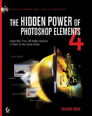 The Hidden Power of Photoshop Elements 4 - Lynch, Richard