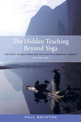 The Hidden Teaching Beyond Yoga - Brunton, Paul