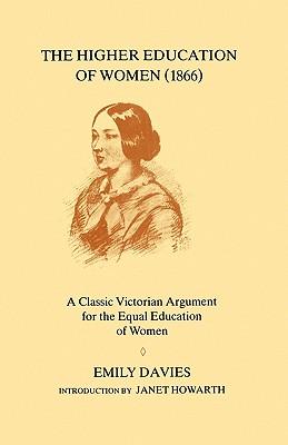 The Higher Education of Women, 1866 - Davies, Emily