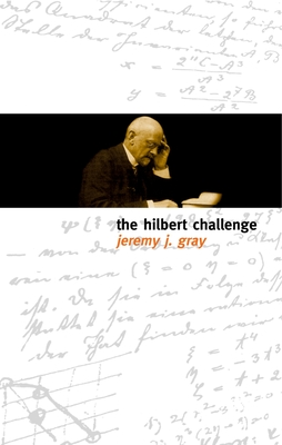 The Hilbert Challenge - Gray, Jeremy, and Rowe, David, Dr.