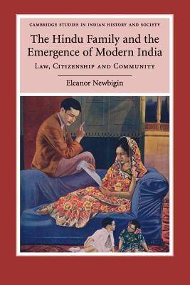 The Hindu Family and the Emergence of Modern India: Law, Citizenship and Community - Newbigin, Eleanor