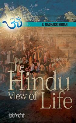 The Hindu View Of Life - Radhakrishnan, S.