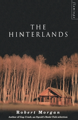 The Hinterlands: A Mountain Tale in Three Parts - Morgan, Robert