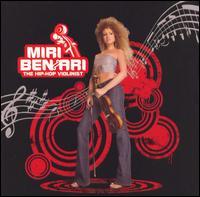 The Hip-Hop Violinist [Clean] - Miri Ben-Ari