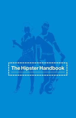 The Hipster Handbook - Lanham, Robert