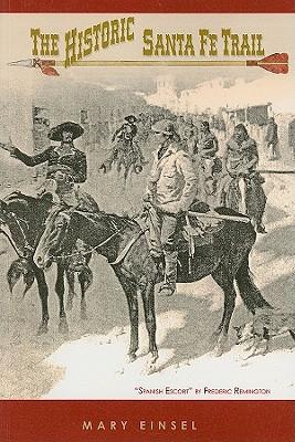 The Historic Santa Fe Trail - Einsel, Mary