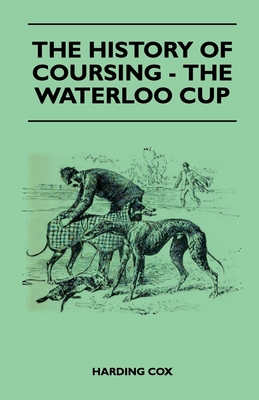 The History Of Coursing - The Waterloo Cup - Cox, Harding