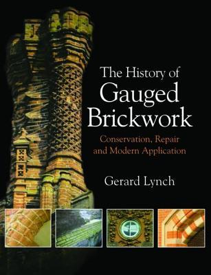 The History of Gauged Brickwork - Lynch, Gerard