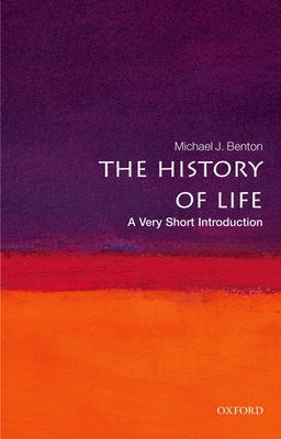 The History of Life: A Very Short Introduction - Benton, Michael J, Dr.