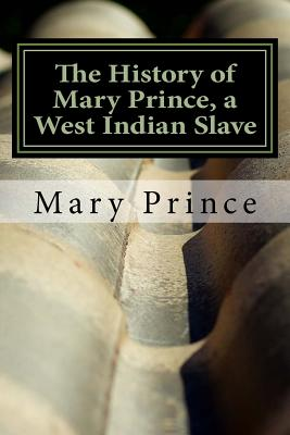 The History of Mary Prince, a West Indian Slave - Prince, Mary