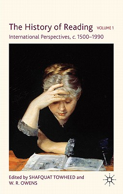 The History of Reading: International Perspectives, c. 1500-1990 - Towheed, S. (Editor), and Owens, W. (Editor)