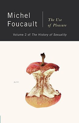 The History of Sexuality, Vol. 2: The Use of Pleasure - Foucault, Michel