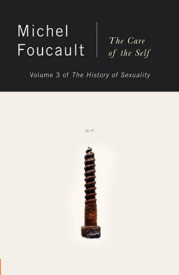 The History of Sexuality, Vol. 3: The Care of the Self - Foucault, Michel