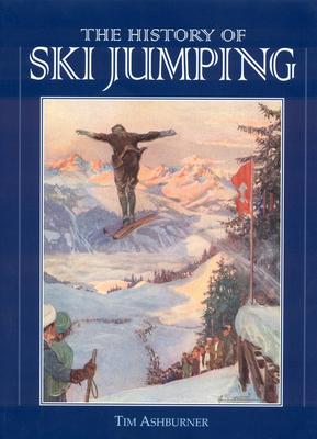 The History of Skijumping - Ashburner, Tim