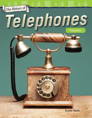 The History of Telephones: Fractions (Grade 4) - Stark, Kristy