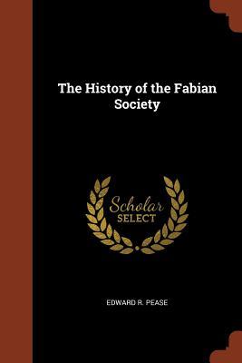 The History of the Fabian Society - Pease, Edward R