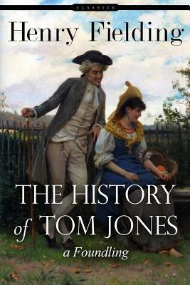 The History of Tom Jones: A Foundling - Fielding, Henry