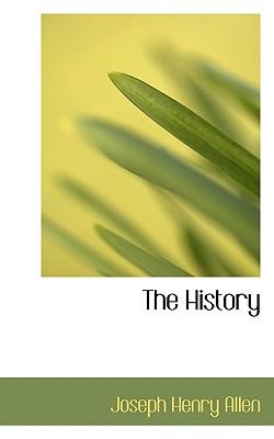 The History - Allen, Joseph Henry