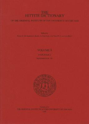 The Hittite Dictionary of the Oriental Institute of the University of Chicago. Volume S Fascicle 2 - Guterbrock, Hans G, and Hoffner, Harry A, and Van Den Hout, T P