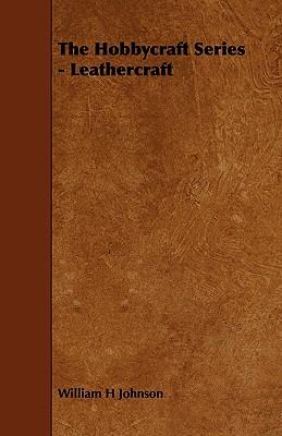 The Hobbycraft Series - Leathercraft - Johnson, William H