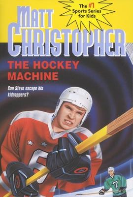The Hockey Machine - Christopher, Matthew F, and Schroeppel, Richard (Illustrator)