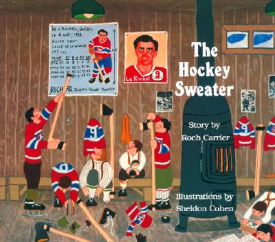 The Hockey Sweater - Carrier, Roch, and Cohen, Sheldon, and Fischman, Sheila, PH D (Translated by)