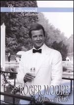 The Hollywood Collection: Roger Moore - A Matter of Class -