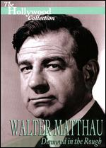 The Hollywood Collection: Walter Matthau - Diamond in the Rough -