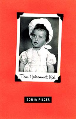 The Holocaust Kid: Stories - Pilcer, Sonia