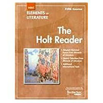 The Holt Reader Elements of Literature, Fifth Course - Holt Rinehart & Winston (Creator)