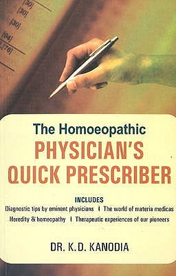 The Homeopathic Physician's Quick Prescriber - Kanodia, K. D.