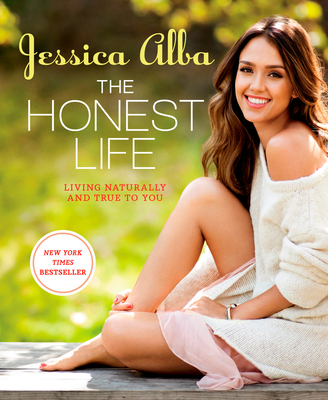 The Honest Life: Living Naturally and True to You - Alba, Jessica